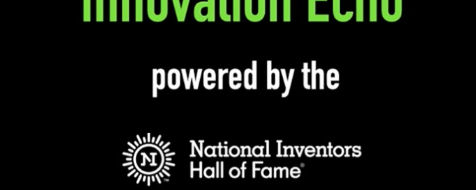 innovation echo national inventors hall of fame